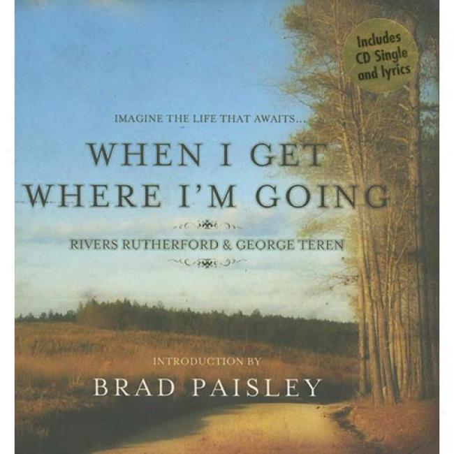 When I Get Where I'm Going [with Cd]
