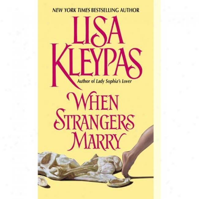When Strangers Marry By Lisa Kleypas, Isbn 0060507365