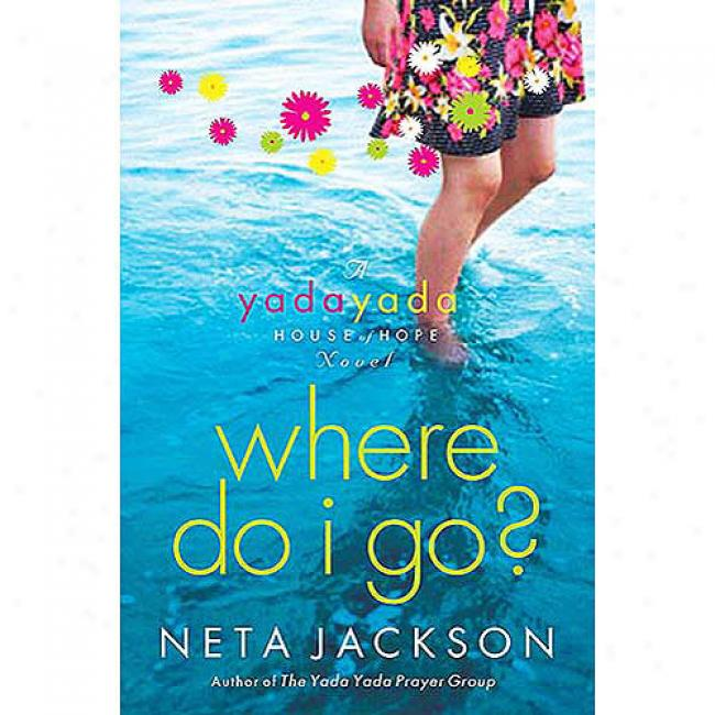 Where Do I Go?: A Yada Yda House Of Hope Novel