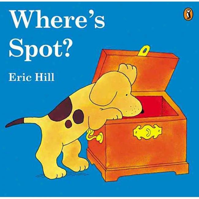 Where's Spot? By Eric Hill, Isbn 0142501263
