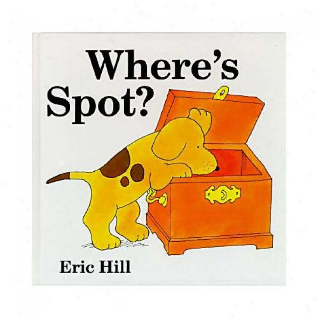 Where's Spot? By Eric Hill, Isbn 0399207589