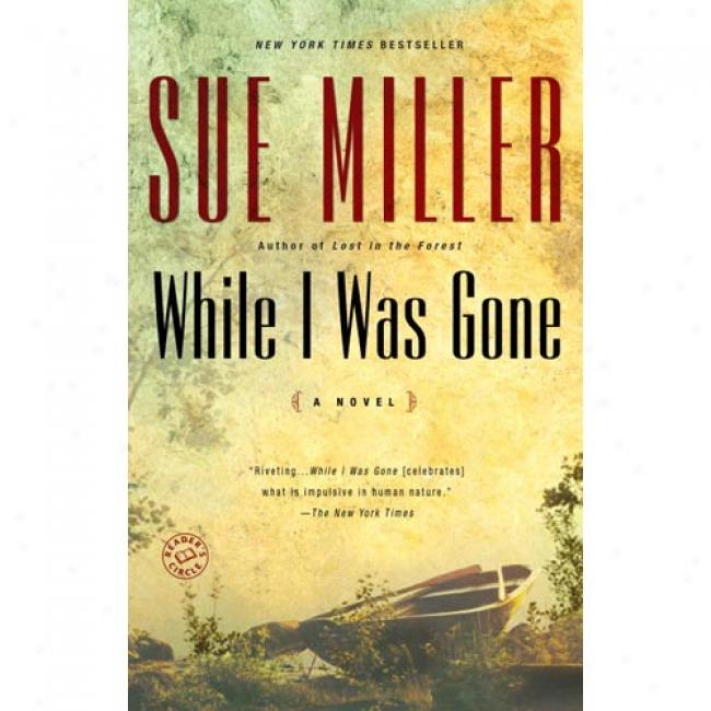 While I Was Gone By Sue Miller, Isbn 0345443284
