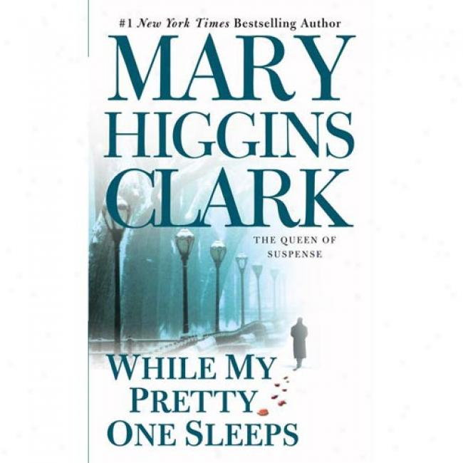 While My Pretty One Sleeps By Mary Higgins Clark, Isbn 0671673688