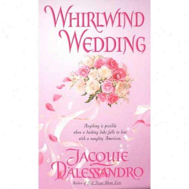 Whirlwind Wedding By Jacquie D'alessandro, Isbn 0440235510