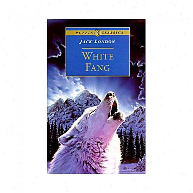 White Fang By Jack London, Isbn 0140366679