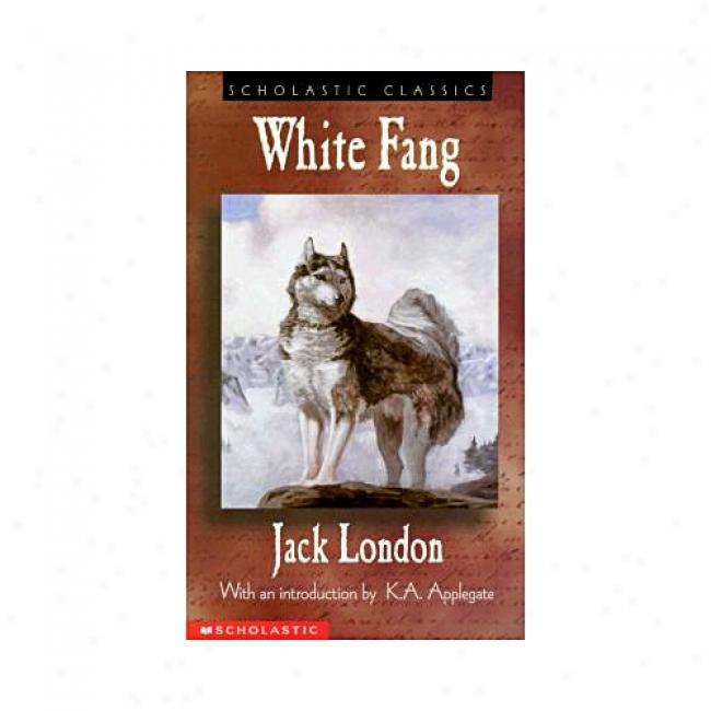 White Fang By Jack London, Isbn 0439236193