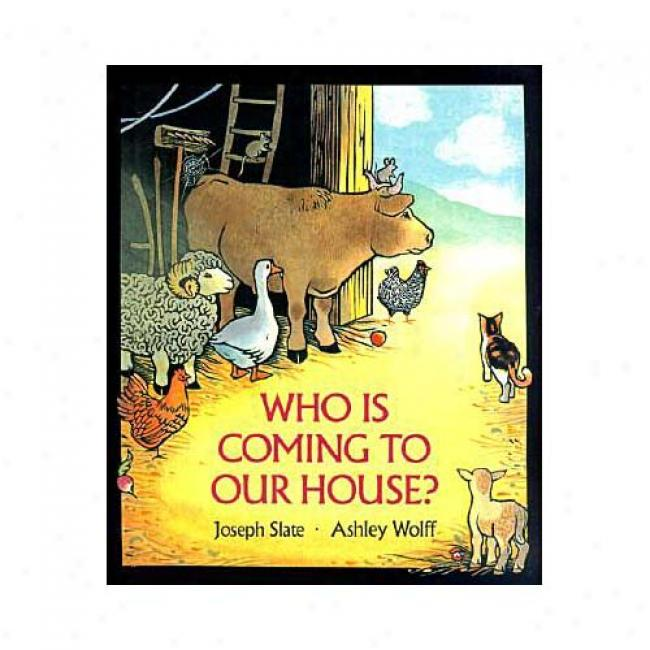 Who Is Coming To Our House? By Joseph Slate, Isbn 0399234101