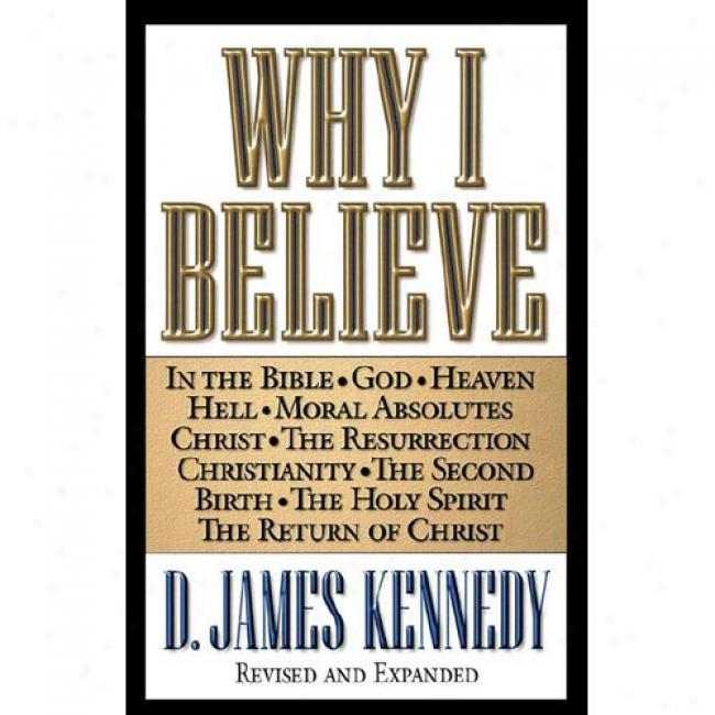 Wherefore I Believe By D. James Kennedy, Isbn 0849937396
