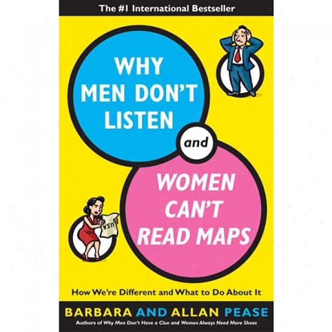 Why Men Don't Listen By Barbara Pease, Isbn 0767907639