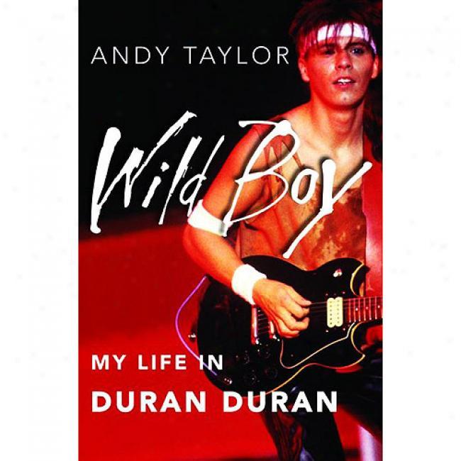 Wild Lad: My Life In Duran Duran