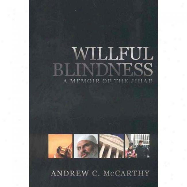 Willful Blindness: Memoir Of The Jihad