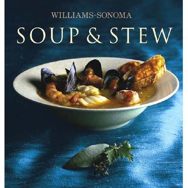Williams-s0noma Collection: Soup & Stew