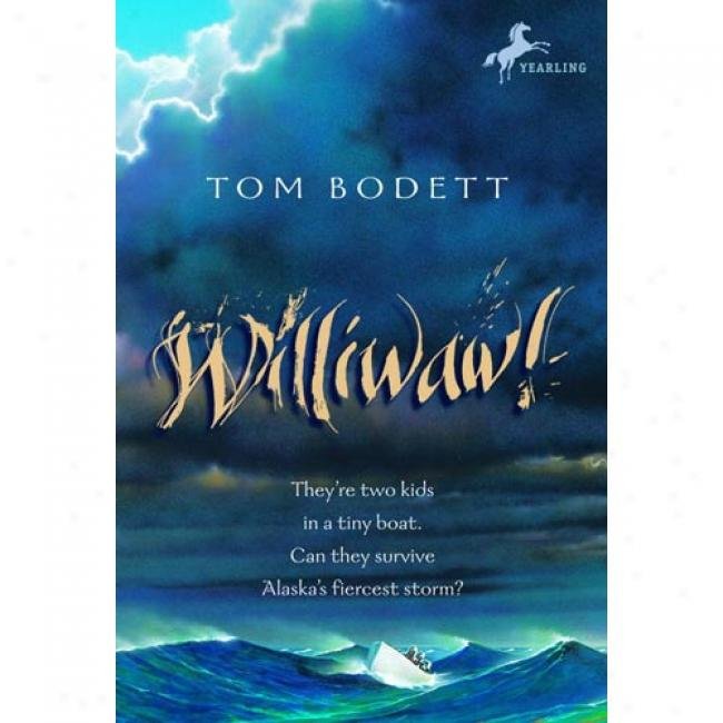 Williwaw! By Tom Bodett, Isbn 0375806873