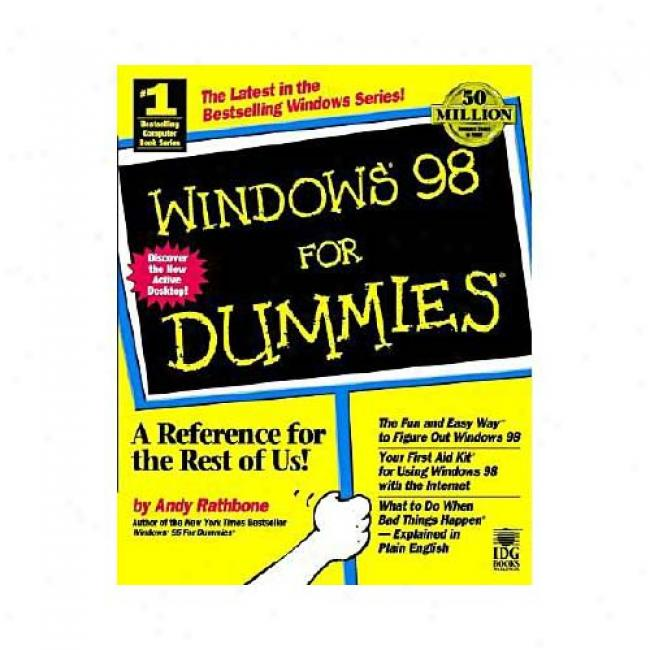 Windows 98 For Dummies By Andy Rathbone, Isbn 0764502611