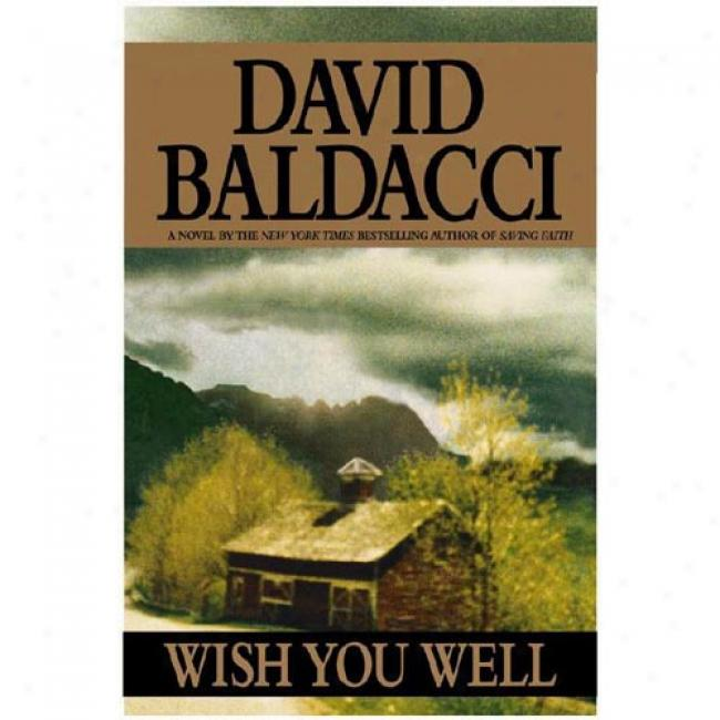 Wish You Well By David Baldacci, Isbn 0446527165