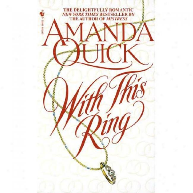 With This Ring By Amanda Quick, Isbn 0553574094