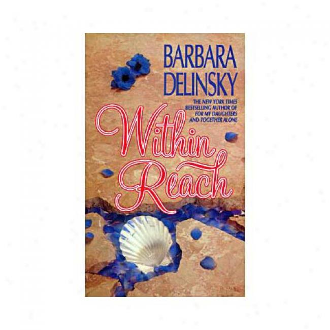 Within Reach By Barbara Delinsky, Isbn 0061041742