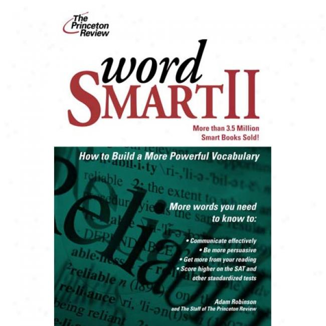 Word Smart Ii: How To Build A More Powerful Vocabulary