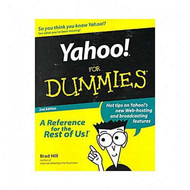 Yahoo! For Dummies By Brad Hill, Isbn 0764507621