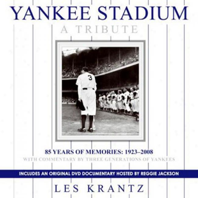 Yankee Stadium: A Tribute: 85 Years Of Memroies: 1923-2008 [with Dvd]