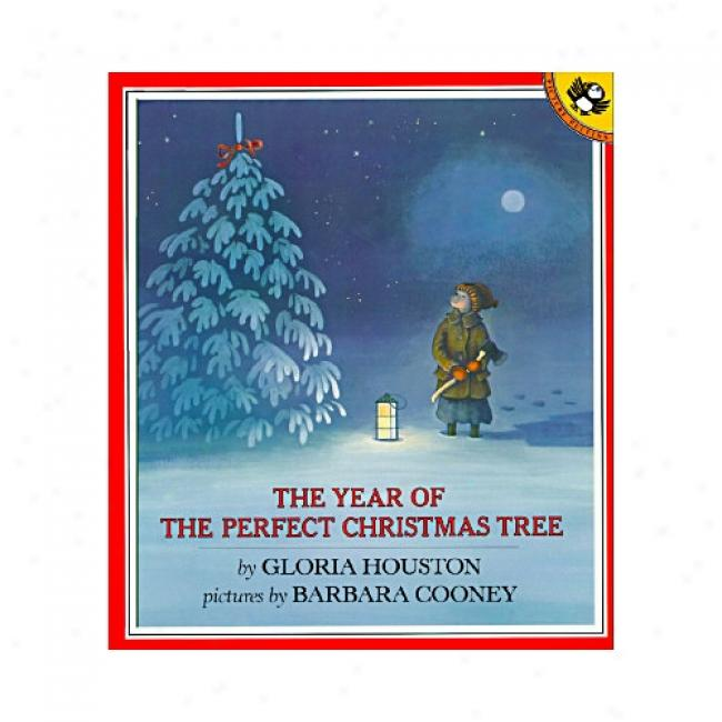 Year Of The Perfect Christmas Tree: An Appalachian Story Along Gloria Houston, Isbn 0140558772