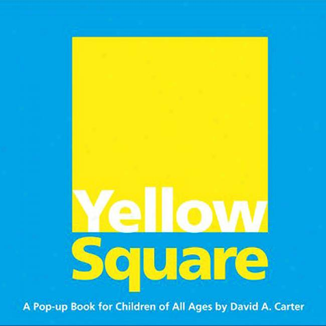 Yellow Equality: A Pop-up Book For Childten Of All Ages