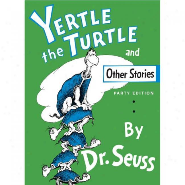 Yertle The Turtle And Other Stories By Dr Seuss, Isbn 0394800877