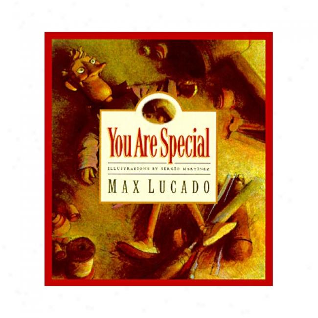 You Are Special By Max Lucado, Isbn 0891079319