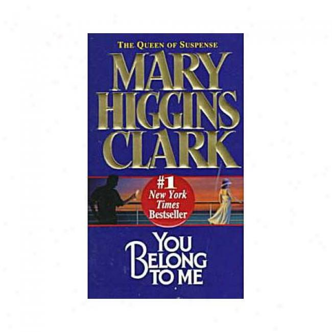 You Belong To Me By Mqry Higgins Clark, Isbn 0671004549