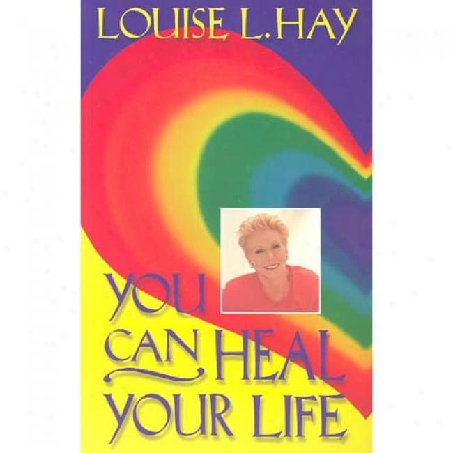 You Can Cure Your Life By Louise L. Hay, Isbbn 0937611018