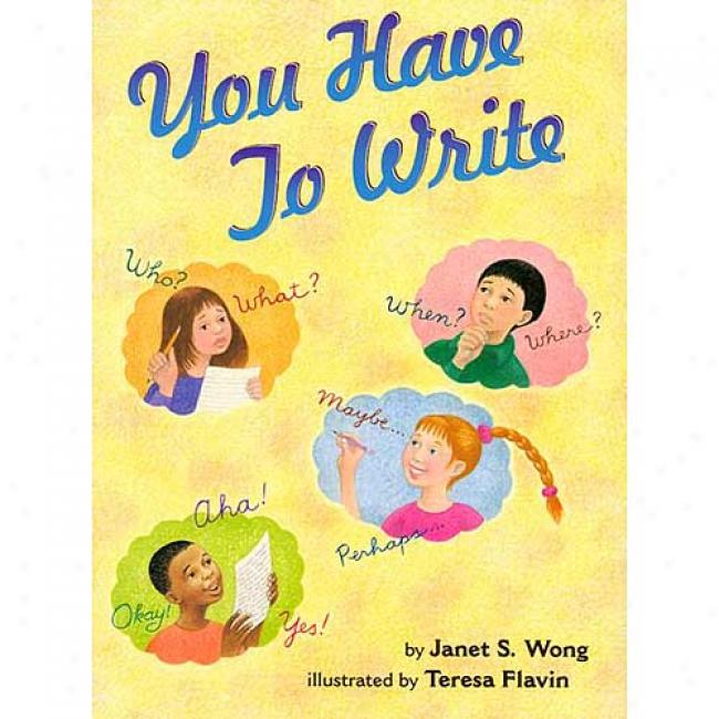 You Have To Write By Janet S. Wong, Isbn 0689834098