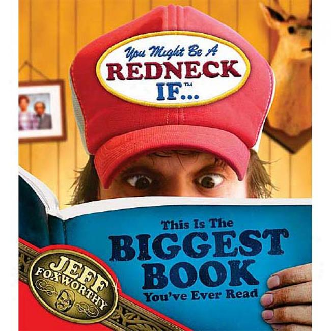 You MightB e A Redneck If ...this Is The Biggest Book You've Ever Read