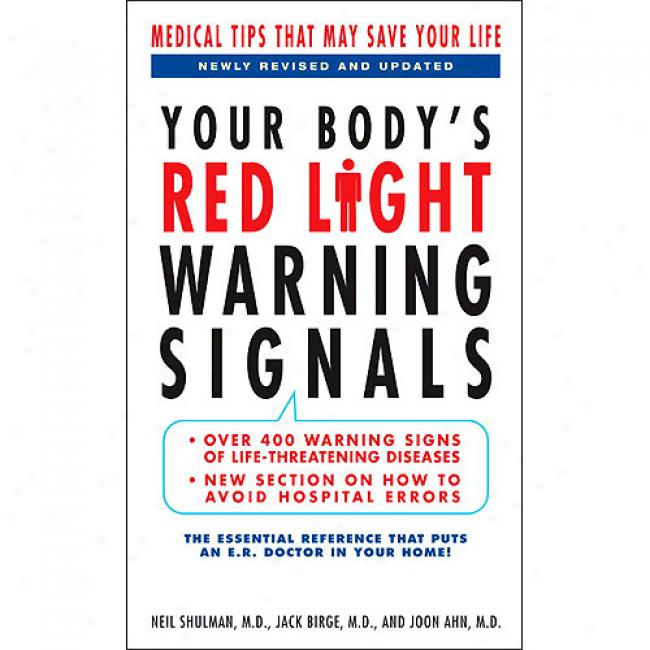 Your Body's Red Light Warning Signals: Medical Tips That May Save Your Life