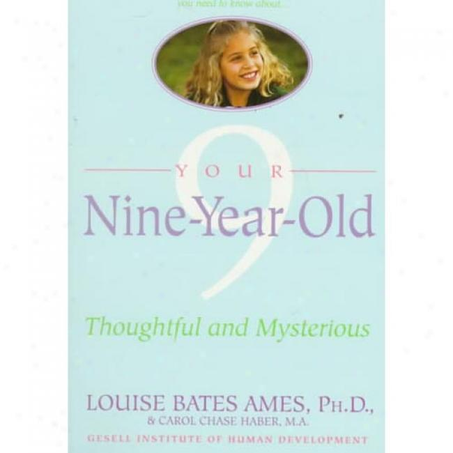 Your Nine Year Old By Louise Bates Ames, Isbn 044050676x