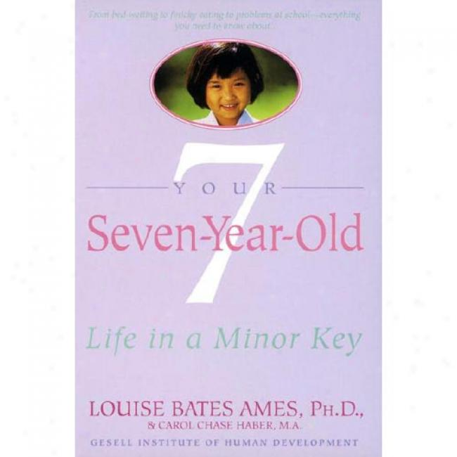 Your Seven Year Old By Louise Bates Ames, Isbn 0440506506