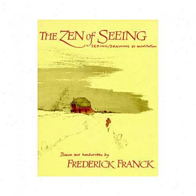Zen OfS eeing By Frederick Franck, Isbn 0394719689