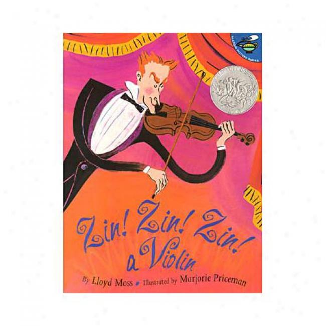 Zin !Zin! Zin!: A Violin By Lloyd Moss, Isbn 0689835248