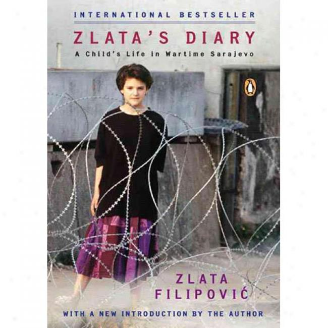 Zlata's Diary: A Child's Life In Sarwjevo