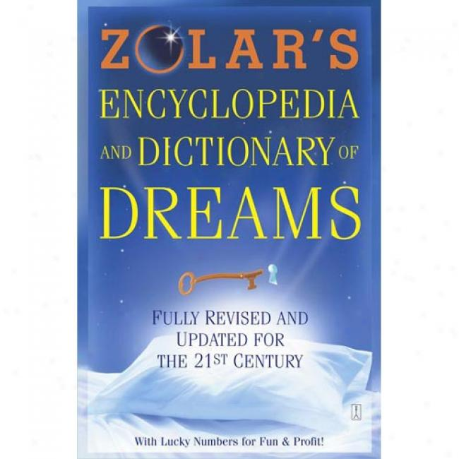 Zolar's Encyclopedia And Dictionary Of Dreams: Fully Revised And Updated For The 21st Century By Zolar, Isbn 0743222636