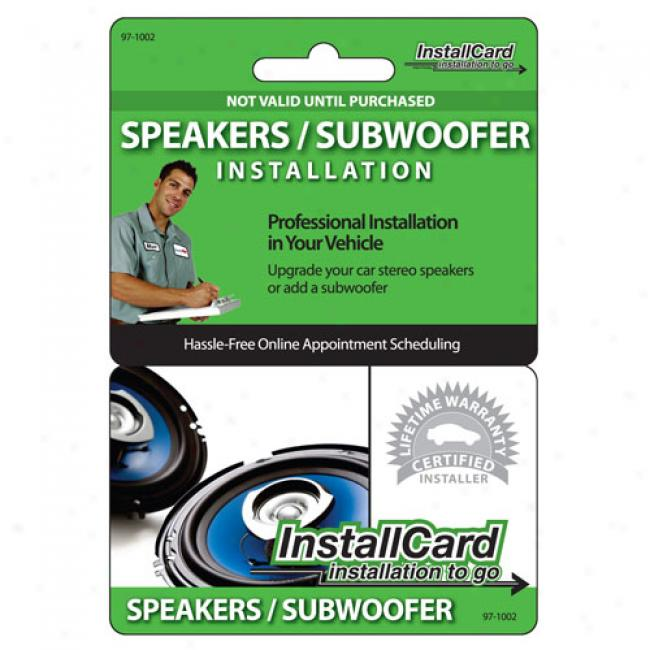 Prepaid Professional Install Card - Speakers/subwoofer