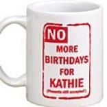 No More Birthdays Mug