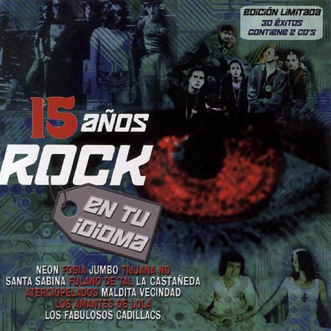 15 Anos Rock En Tu Idioma (limited Edition) (2cd)