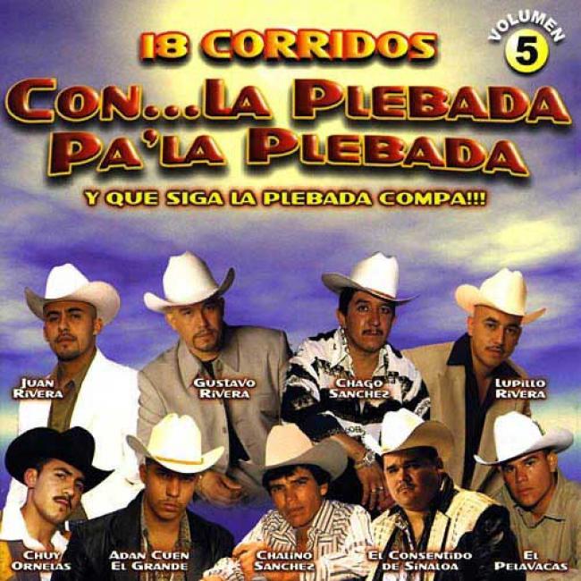 18 Corridos Con...la Plebada Pa'la Plebada, Vol.5