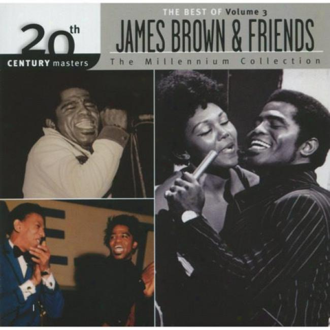 20th Century Masters: The Millennium Collection - The Best Of James Brown & Friends, Vol.3 (remaster)