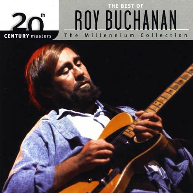 20th Century Masters: The Millennium Collection - The Best Of Roy Buchanan