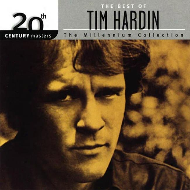 20th Century Masters: The Millennium Collection - The Best Of Tim Hardin (remaster)
