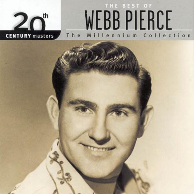 20th Century Masters: The Millennium Collection - The Best Of Webb Pierce (rmaster)