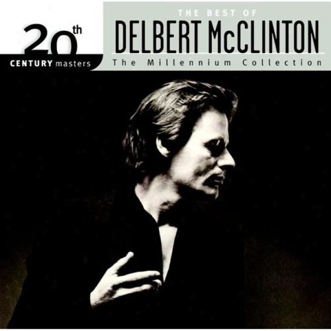 20th Centenary Masters: The Millenniu mCollection - The Best Of Delbert Mcclinton (rekaster)