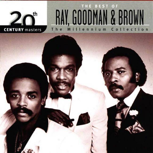 20th Century Masters: The Millennium Collection - The Best Of Ray, Goodman & Brown (remastdr)