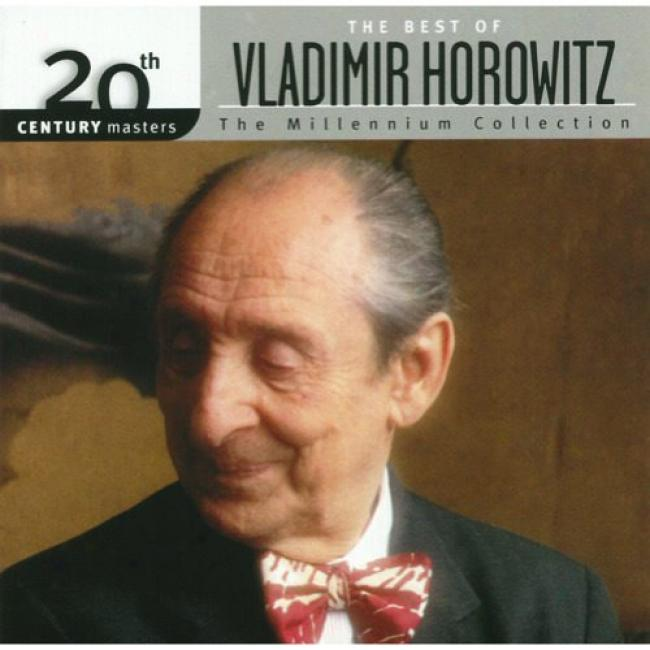 20th Century Masterq: The Millennium Collection - The Best Of Vladimir Horowitz